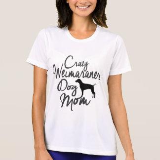 Crazy Weimaraner Dog Mom T-Shirt