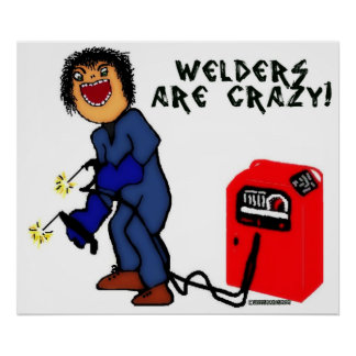 Crazy Welder Cartoon Poster