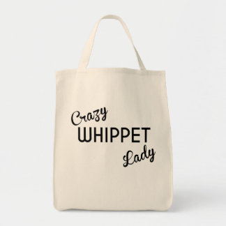 Crazy Whippet Lady Grocery Tote Bag