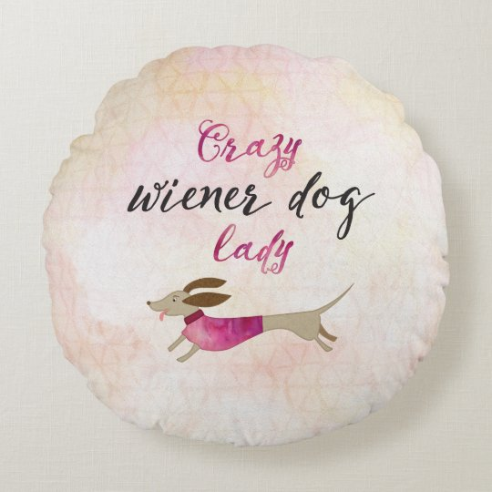 Crazy Wiener Dog Lady Round Cushion