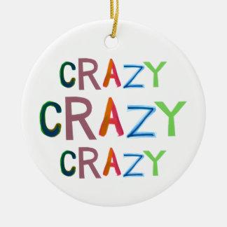 Crazy wild bold colorful goofy fun silly word art ceramic ornament