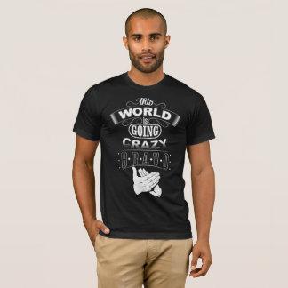 Crazy World! T-Shirt