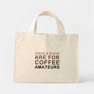 Cream & Sugar are for Coffee Amateurs - Joke Bag