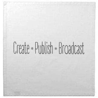 """CREATE  •  PUBLISH  •  BROADCAST"", text, CREATE, Napkin"