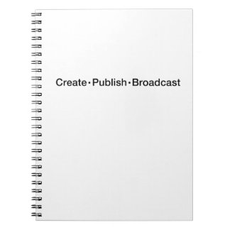 """CREATE  •  PUBLISH  •  BROADCAST"", text, CREATE, Notebooks"