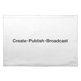 """CREATE  •  PUBLISH  •  BROADCAST"", text, CREATE, Placemat"