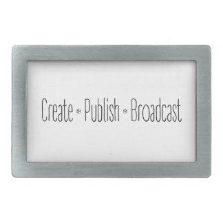"""CREATE  •  PUBLISH  •  BROADCAST"", text, CREATE, Rectangular Belt Buckle"