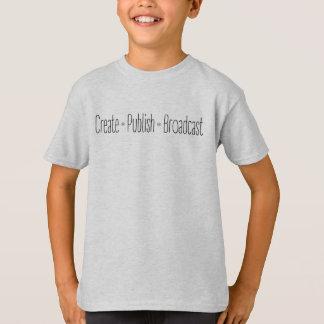 """CREATE  •  PUBLISH  •  BROADCAST"", text, CREATE, T-Shirt"