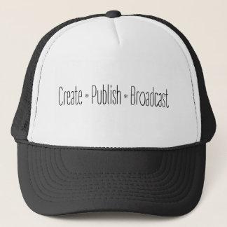 """CREATE  •  PUBLISH  •  BROADCAST"", text, CREATE, Trucker Hat"