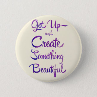 Create Something Beautiful Purple 6 Cm Round Badge