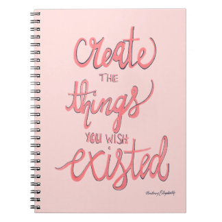 Create The Things You Wish Existed Notebooks
