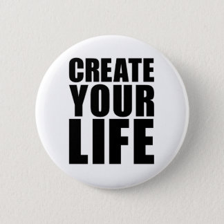 CREATE YOUR LIFE buttons