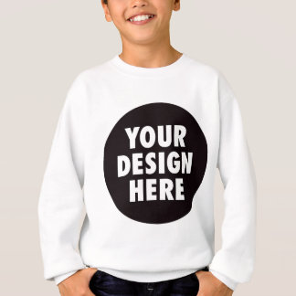Create Your Own CUSTOM PRODUCT Your Design Here Sweatshirt