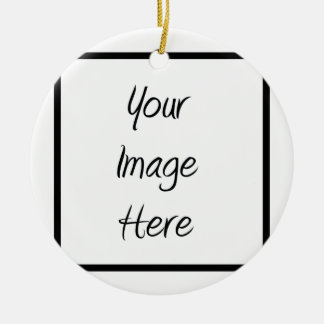 Create Your Own - Customize Blank Ceramic Ornament