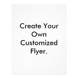 Create Your Own Customized Flyer. Flyer