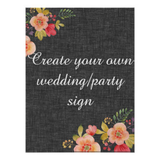 Create your own  floral charcoal wedding sign poster