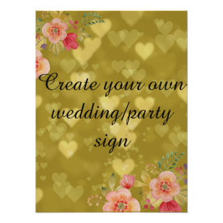 Create your own  floral gold wedding sign poster