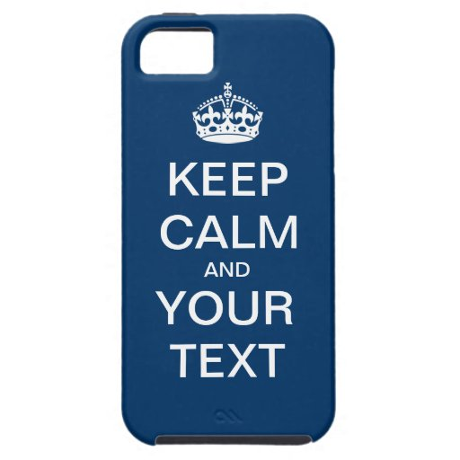 """Create Your Own:  """"Keep Calm and Carry On"""" iPhone 5 Cases"""