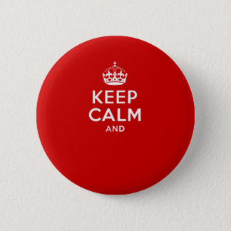 Create your own 'Keep Calm and carry on' crown red 6 Cm Round Badge