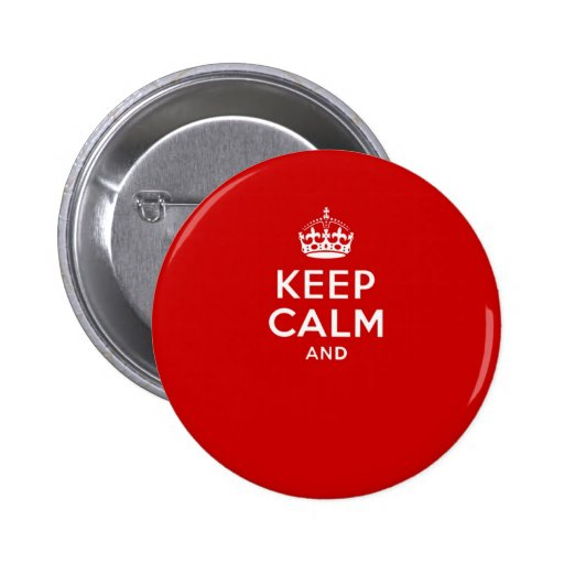 Create your own 'Keep Calm and carry on' crown red Buttons