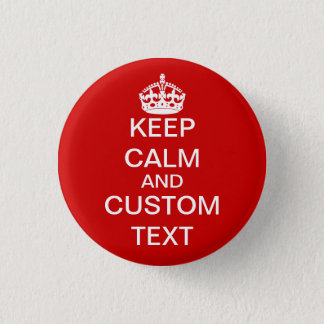 Create Your Own Keep Calm and Carry On Custom 3 Cm Round Badge