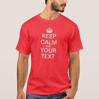 """Create Your Own """"Keep Calm & Carry On"""" T-Shirt"""