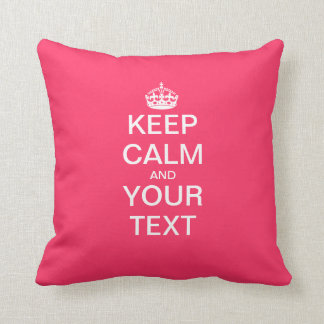 "Create Your Own ""KEEP CALM & CARRY ON""! Throw Pillow"