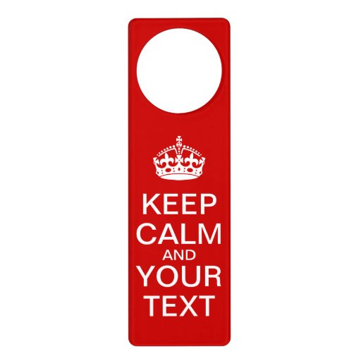 Create your own keep calm doorhanger door hangers zazzle for Create your own door