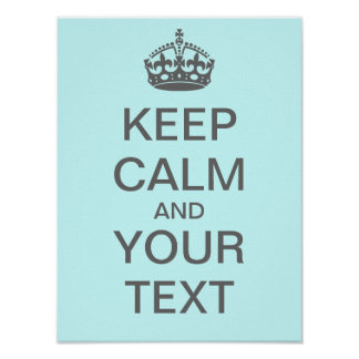 """Create Your Own """"Keep Calm"""" Poster (med gray)"""