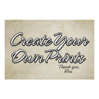 Create Your Own Prints Poster