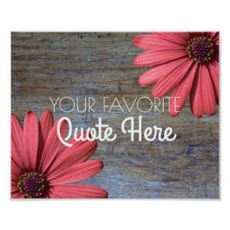 Create Your Own Quote | Rustic Wood Daisies Sign Poster