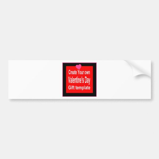 Create Your Own Valentine Gift Bumper Stickers