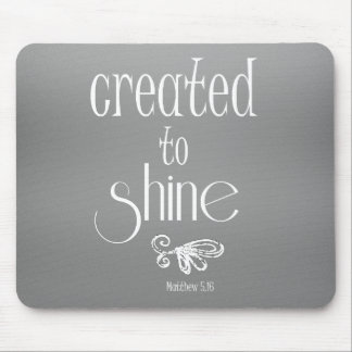 Created to Shine Quote Mouse Pad