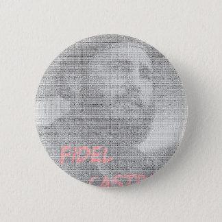 Created with the word Fidel Alejandro Castro Ruz. 6 Cm Round Badge