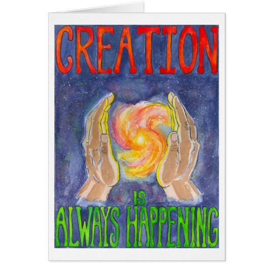 Creation is Always Happening Card