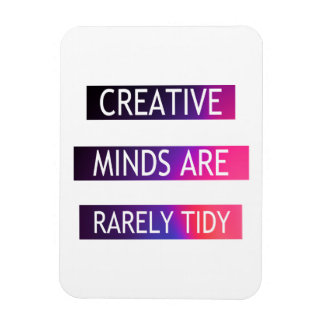 Creative Minds Are Rarely Tidy - Quote Rectangle Magnets