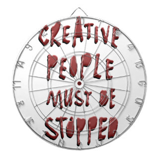 CREATIVE PEOPLE MUST BE STOPPED DARTBOARD
