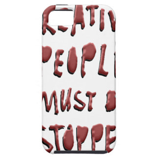 CREATIVE PEOPLE MUST BE STOPPED iPhone 5 COVERS