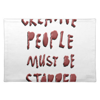 CREATIVE PEOPLE MUST BE STOPPED PLACEMAT
