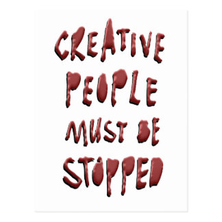CREATIVE PEOPLE MUST BE STOPPED POSTCARD