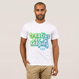 Creative Pet Keeping FAN T-Shirt