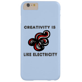 """""""Creativity is Like Electricity"""" Apple/Samsung Cas Barely There iPhone 6 Plus Case"""