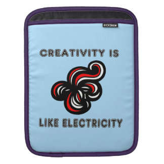 """Creativity is Like Electricity"" Ipad Soft Case"