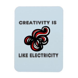 """""""Creativity is Like Electricity"""" Magnet"""