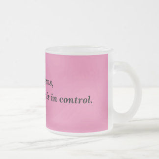 Creator in control Quote Frosted Mug