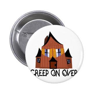 Creep On Over 6 Cm Round Badge