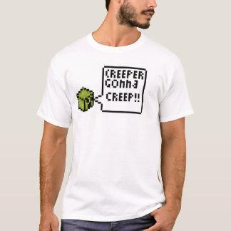 Creepers Gonna Creep! T-Shirt