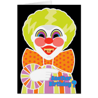 Creepy Clown Birthday Scary Getting Older Card