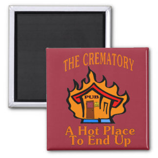 Crematory Pub Hot Place Magnets