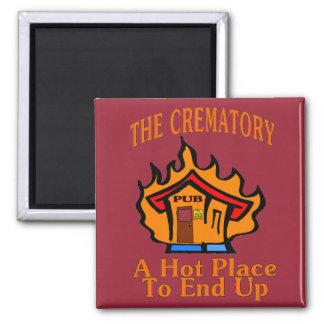 Crematory Pub Hot Place Square Magnet